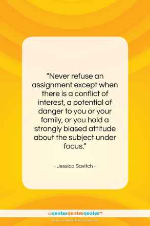 "Jessica Savitch quote: ""Never refuse an assignment except when there…""- at QuotesQuotesQuotes.com"