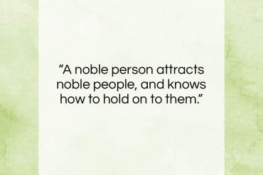 """Johann Wolfgang von Goethe quote: """"A noble person attracts noble people, and…""""- at QuotesQuotesQuotes.com"""