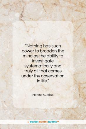 "Marcus Aurelius quote: ""Nothing has such power to broaden the…""- at QuotesQuotesQuotes.com"