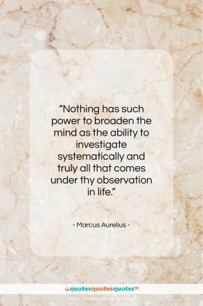 "Marcus Aurelius quote: ""Nothing has such power to broaden the…""- at QuotesQuotesQuotes.com"