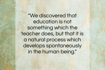 "Maria Montessori quote: ""We discovered that education is not something…""- at QuotesQuotesQuotes.com"