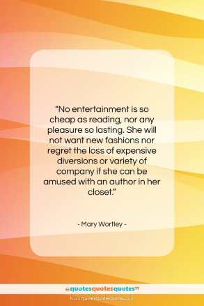 """Mary Wortley quote: """"No entertainment is so cheap as reading…""""- at QuotesQuotesQuotes.com"""