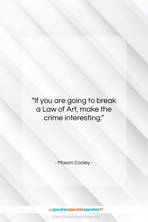 """Mason Cooley quote: """"If you are going to break a…""""- at QuotesQuotesQuotes.com"""