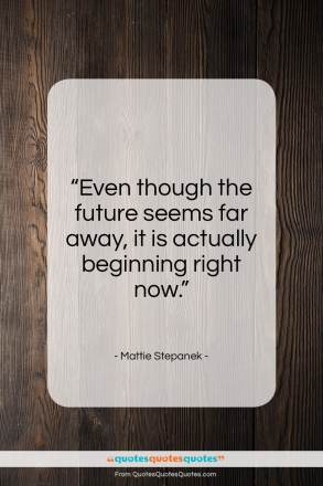 "Mattie Stepanek quote: ""Even though the future seems far away…""- at QuotesQuotesQuotes.com"