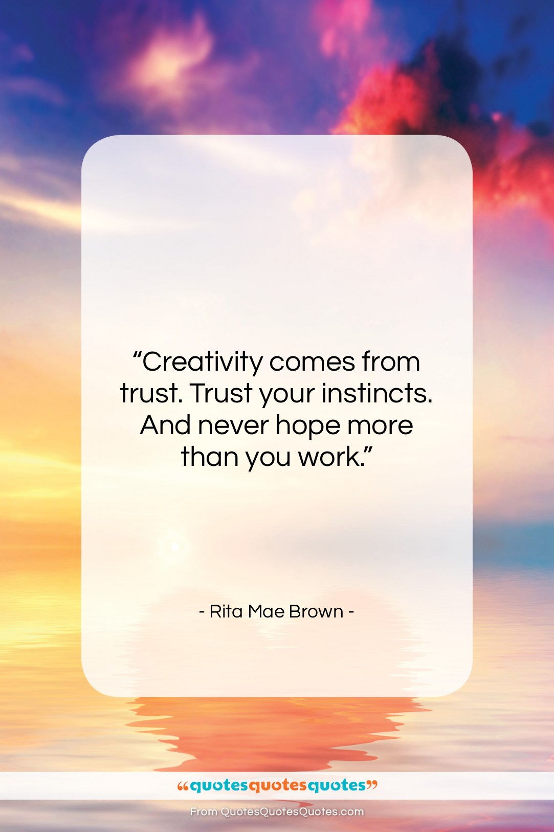 Get The Whole Rita Mae Brown Quote Creativity Comes From Trust