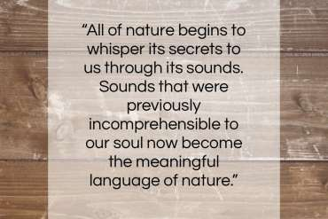 "Rudolf Steiner quote: ""All of nature begins to whisper its…""- at QuotesQuotesQuotes.com"