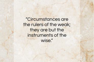 """Samuel Lover quote: """"Circumstances are the rulers of the weak;…""""- at QuotesQuotesQuotes.com"""
