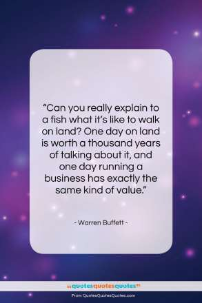 """Warren Buffett quote: """"Can you really explain to a fish…""""- at QuotesQuotesQuotes.com"""