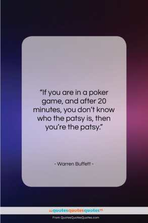 "Warren Buffett quote: ""If you are in a poker game,…""- at QuotesQuotesQuotes.com"