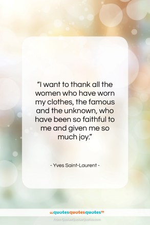 "Yves Saint-Laurent quote: ""I want to thank all the women…""- at QuotesQuotesQuotes.com"