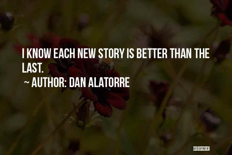 Dan Alatorre Quotes 2086036