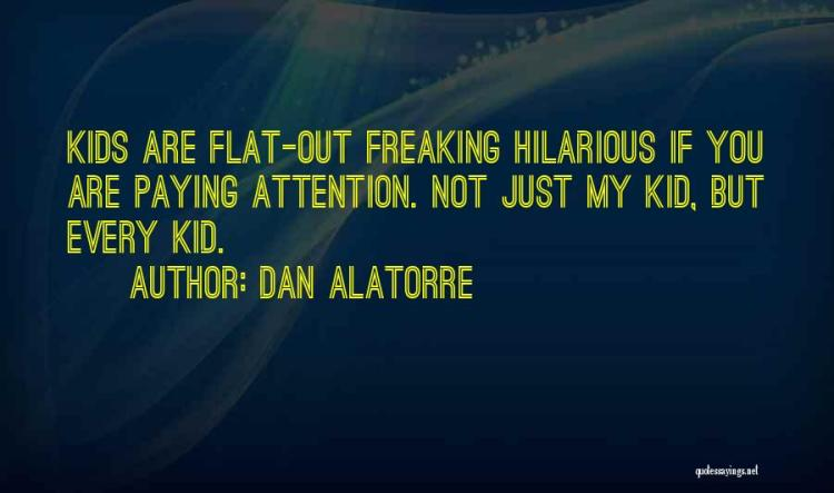 Dan Alatorre Quotes 913367