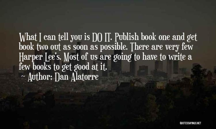 Dan Alatorre Quotes 986198