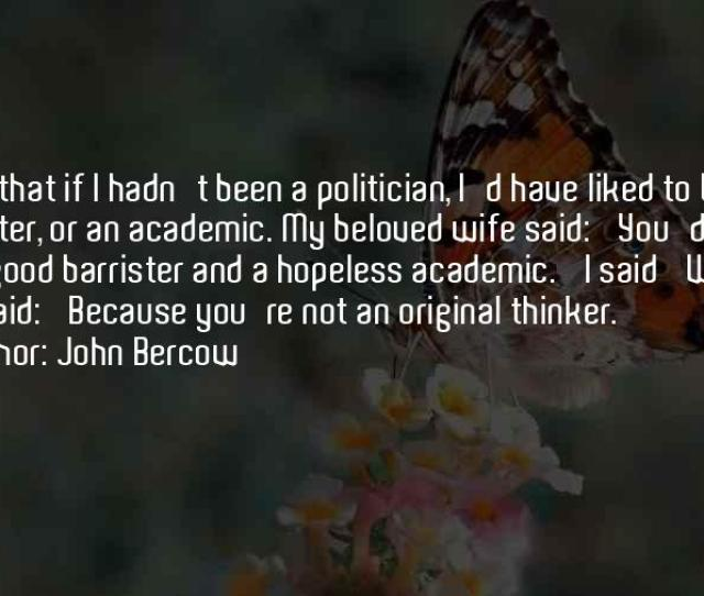 Good Academic Quotes By John Bercow