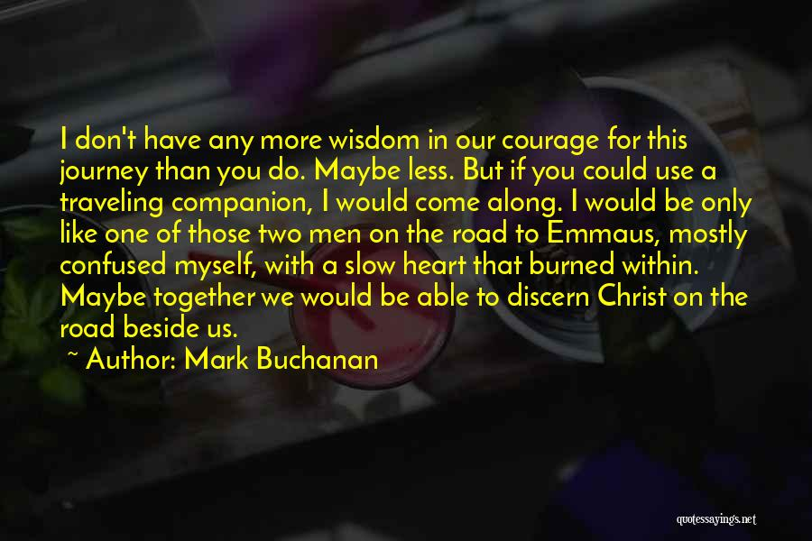 Top 62 My Heart Is Confused Quotes   Sayings My Heart Is Confused Quotes By Mark Buchanan