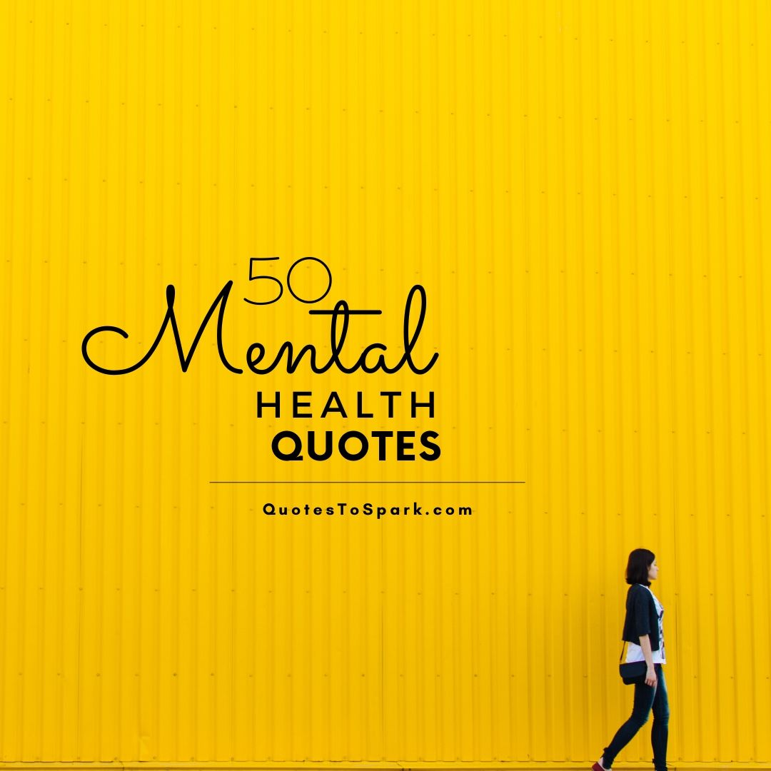 50 Inspirational Mental Health Quotes For Happiness And Peace