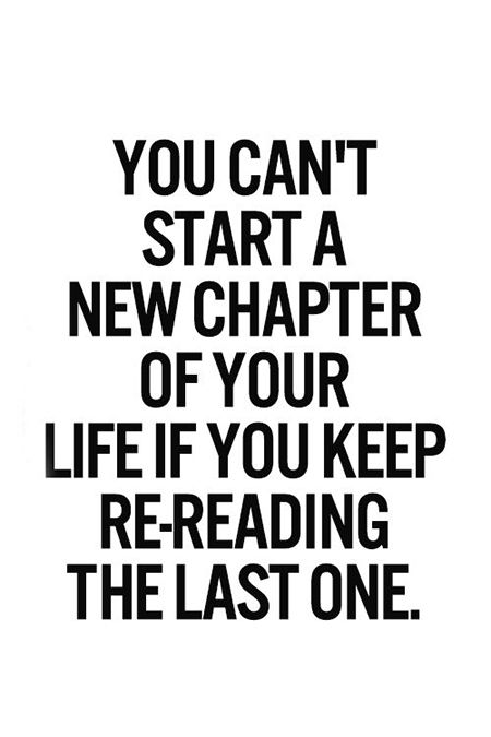 Moving On Quotes :You Canu0027t Start A New Chapter Of Your Life If You Keep  Re Reading The Last O...   QuotesViral.net | Your Number One Source For  Daily ...