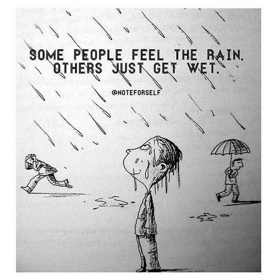 Inspirational Positive Quotes Some People Feel The Rain Others Just Get Wet