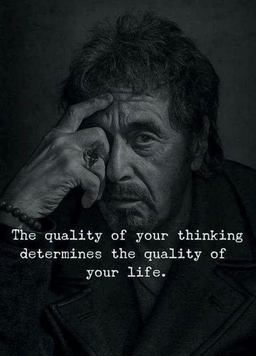 Inspirational Positive Quotes Quality Of Your Thinking Determines The Quality Of Your Life Quotesviral Net Your Number One Source For Daily Quotes