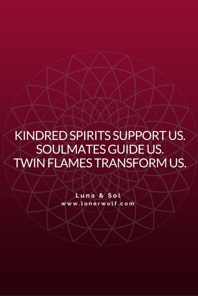 Soulmate Quotes The Difference Between Kindred Spirits Soulmates And Twin Flames Quotesviral Net Your Number One Source For Daily Quotes