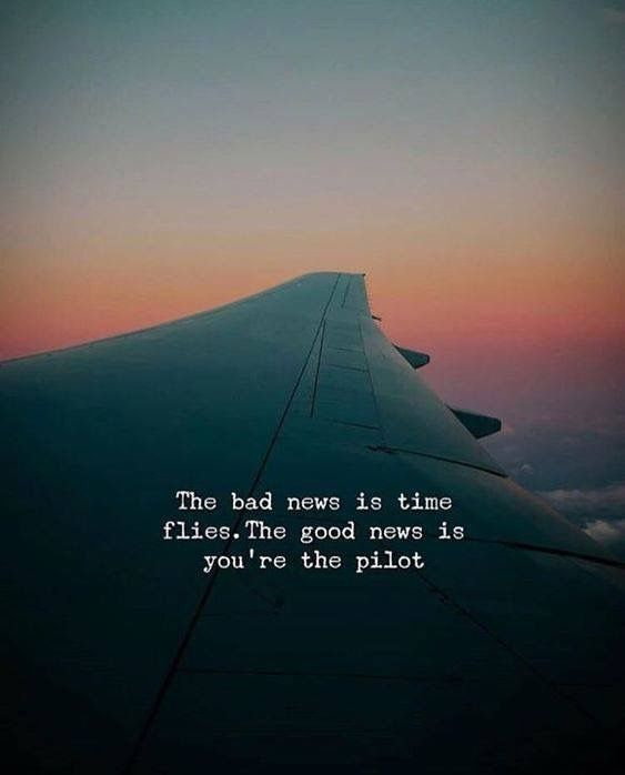 Inspirational Positive Quotes :The bad news is time flies ...