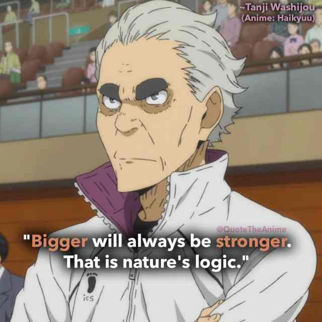 haikyuu-quotes-bigger-will-always-be-stronger-thats-natures-logic-tanji-quotes-washijou-quote