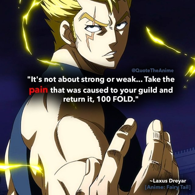 laxus-quotes-fairy-tail-quotes-its not about strong or weak-its about returning it 100fold