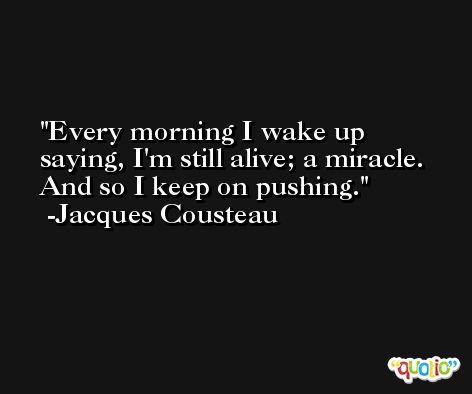 Image result for jacques cousteau every morning