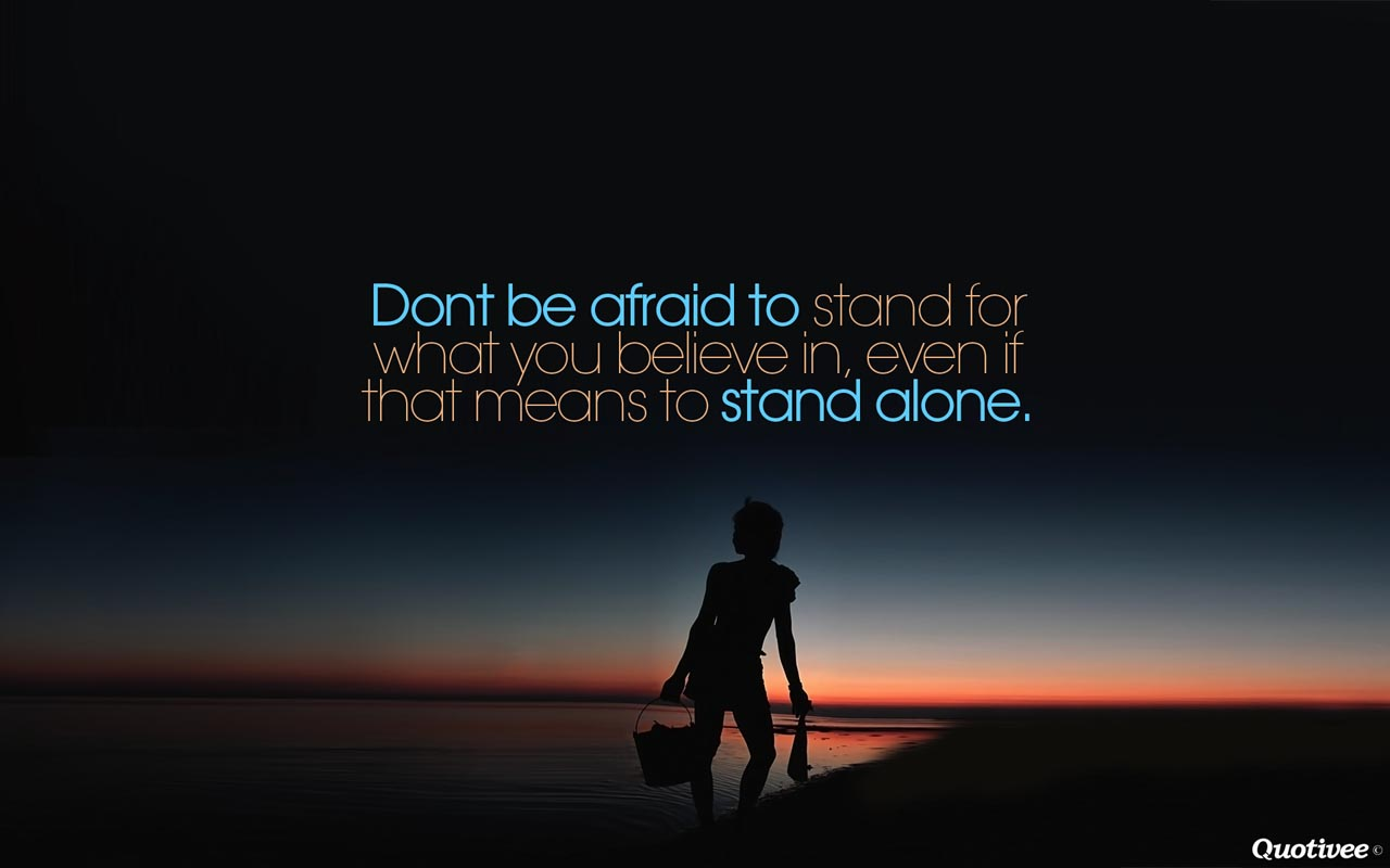 You Quotes Stand What Believe