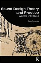 Sound Design Theory & Practice : Working with Sound by Leo Murray PDF