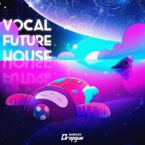 Dropgun Samples Vocal Future House