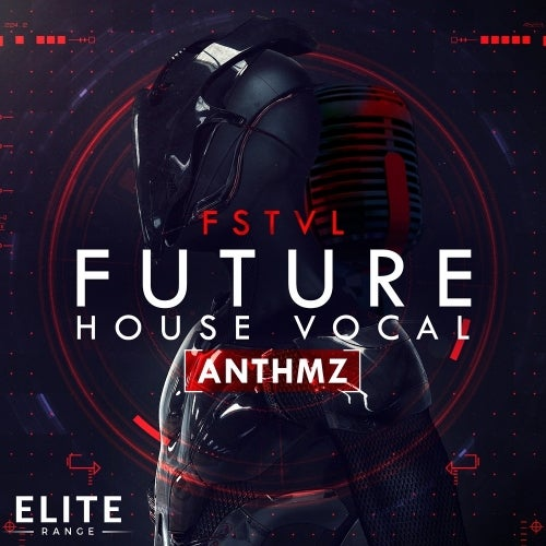 FSTVL Future House Vocal ANTHMZ WAV MIDI PRESETS