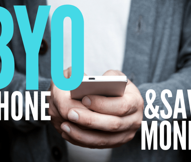 Byo Phones And Save Money