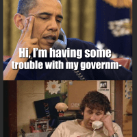 I'm Having Some Trouble with My Government...