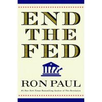 End the Fed -- Ron Paul's Latest Book and an Action Item!