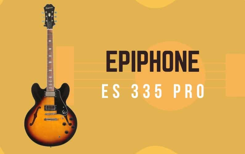 Epiphone ES 335 Pro Review - Featured Image