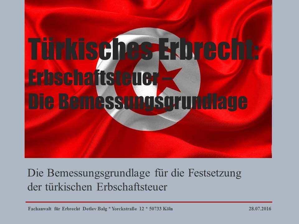 Türkisches Erbrecht: Die Bemessungsgrundlage für die Festsetzung der türkischen Erbschaftsteuer