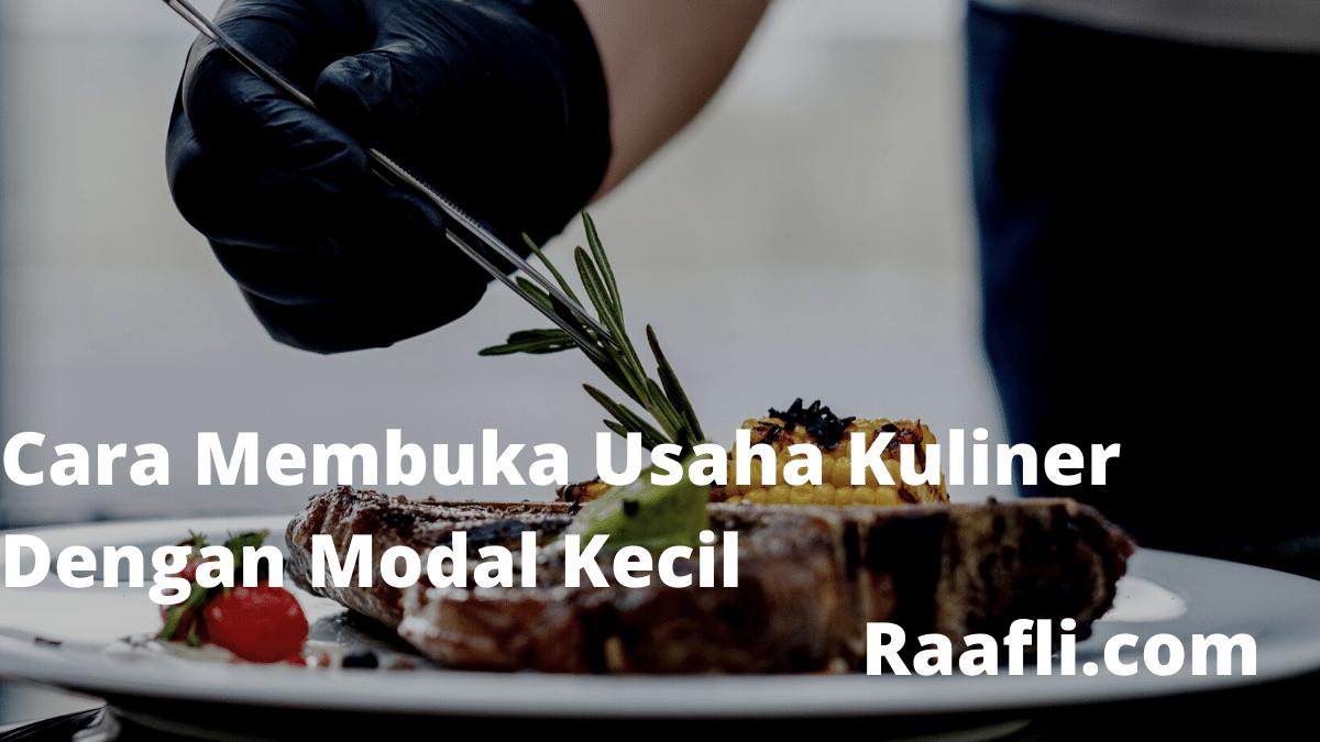 Cara Membuka Usaha Kuliner Dengan Modal Kecil