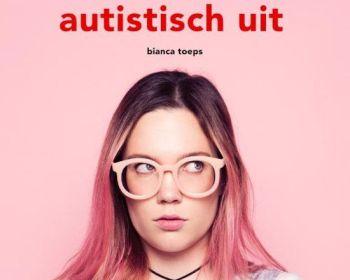 Maar je ziet er helemaal niet autistisch uit – bianca toeps