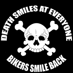 death smiles at everyone, bikers smile back biker design