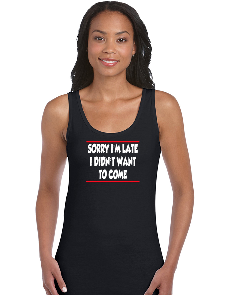 Sorry I/'m Late I Didn/'t Want To Come Slogan Men/'s Vest Tank Top