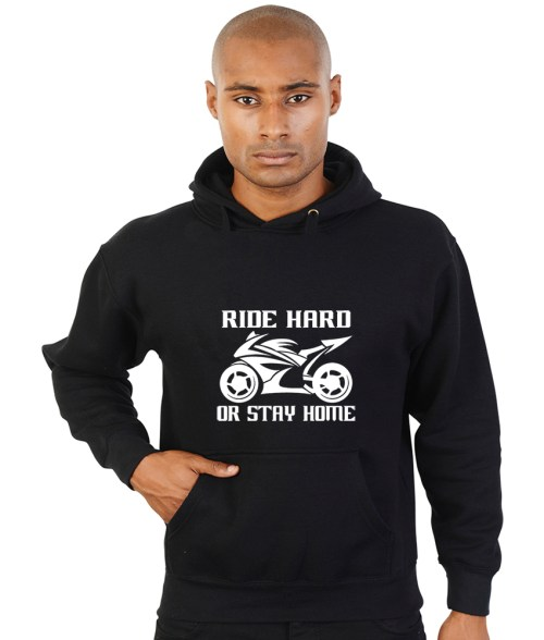 ride hard or stay home biker hoodie
