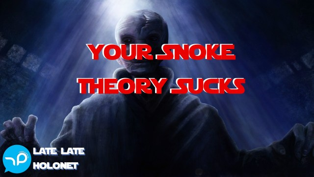 XXI – Your Snoke Theory Sucks!