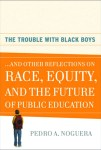 Pedro A. Noguera The Trouble With Black Boys_ And Other Reflections on Race, Equity, and the Future of Public Education 2009_Page_001