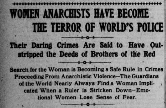 """Women Anarchists Have Become The Terror of the World's Police"""