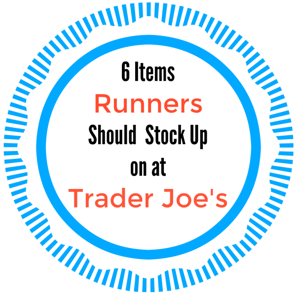 6 Runner Friendly Foods To Stock Up on at Trader Joe's
