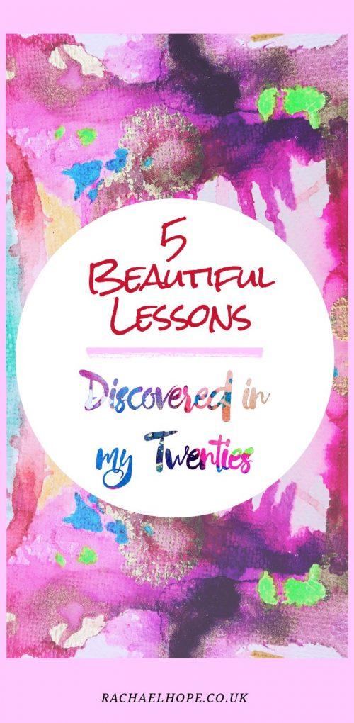 5 Beautiful Lessons Discovered in my Twenties