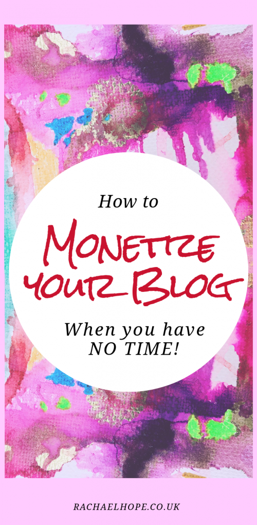 How to Monetize your Blog when you have NO TIME