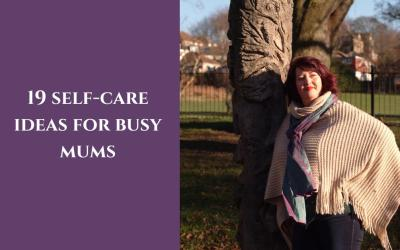 19 self-care ideas for busy mums