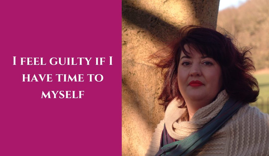 I feel guilty if I have time to myself